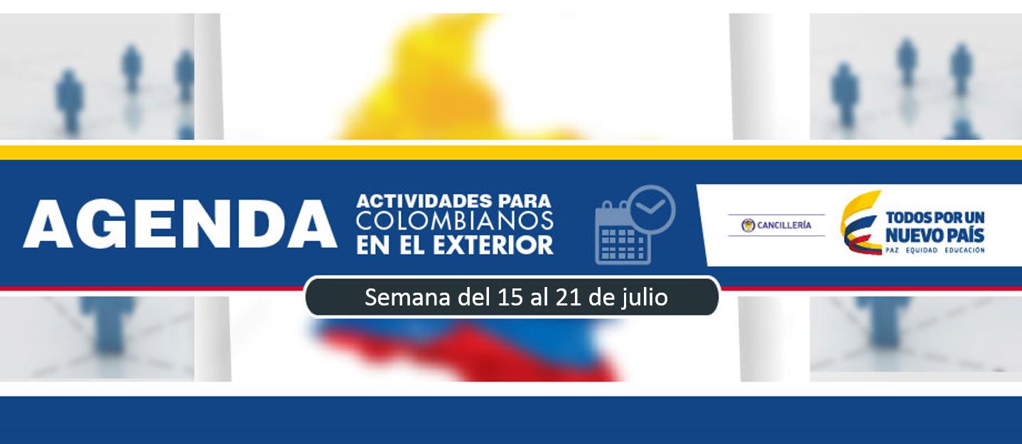 Agenda De Actividades Para Colombianos En El Exterior Del 15 Al 21 De Julio De 2017 Canciller A