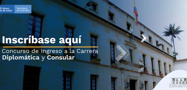 Inscríbase aquí al Concurso de Ingreso a la Carrera Diplomática y Consular