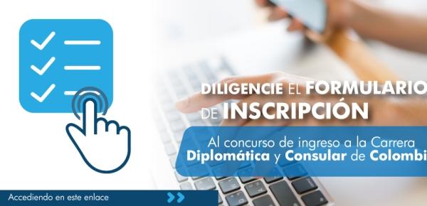 Diligencie el formulario de inscripción al concurso de ingreso a la Carrera Diplomática y Consular de Colombia accediendo en este enlace