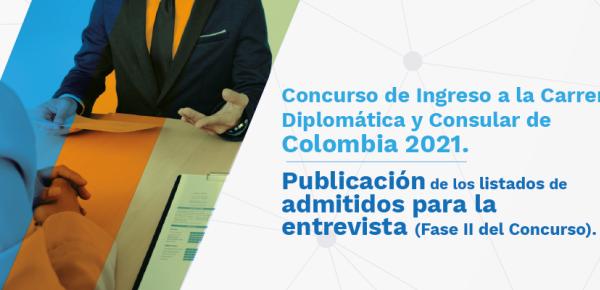 Concurso de ingreso a la Carrera Diplomática y Consular de Colombia 2021: Publicación de los listados de admitidos para la entrevista (Fase II)