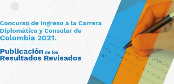 Concurso de ingreso a la Carrera Diplomática y Consular de Colombia 2021: Publicación de los resultados revisados