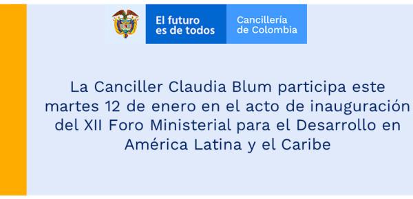 La Canciller Claudia Blum participa este martes 12 de enero en el acto de inauguración del XII Foro Ministerial para el Desarrollo en América Latina y el Caribe