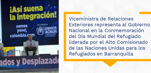 Viceministra de Relaciones Exteriores representa al Gobierno Nacional en la Conmemoración del Día Mundial del Refugiado liderada por el Alto Comisionado de las Naciones Unidas para los Refugiados en Barranquilla