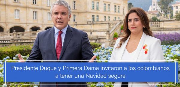 Presidente Duque y Primera Dama invitaron a los colombianos a tener una Navidad