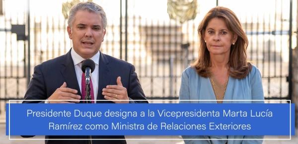 Presidente Duque designa a la Vicepresidenta Marta Lucía Ramírez como Ministra de Relaciones