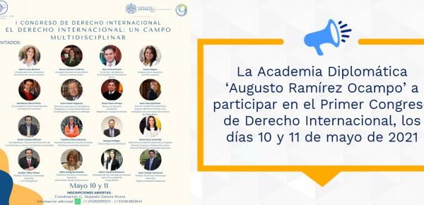 La Academia Diplomática 'Augusto Ramírez Ocampo' a participar en el Primer Congreso de Derecho Internacional, los días 10 y 11 de mayo de 2021