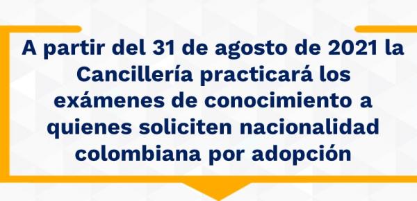 A partir del 31 de agosto la Cancillería practicará los exámenes de conocimiento a quienes soliciten nacionalidad colombiana por adopción