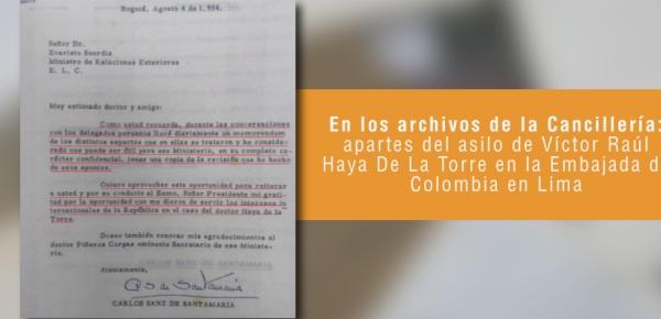En los archivos de la Cancillería: apartes del asilo de Víctor Raúl Haya De La Torre en la Embajada de Colombia en Lima