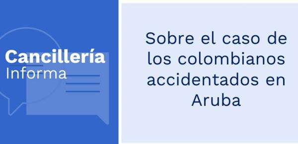 Sobre el caso de los colombianos accidentados en Aruba