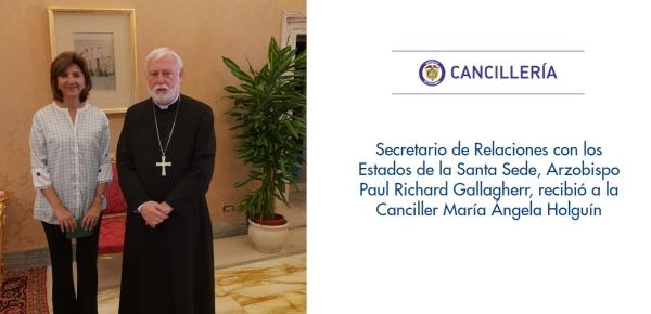 Secretario de Relaciones con los Estados de la Santa Sede, Arzobispo Paul Richard Gallagherr, recibió a la Canciller María Ángela Holguín