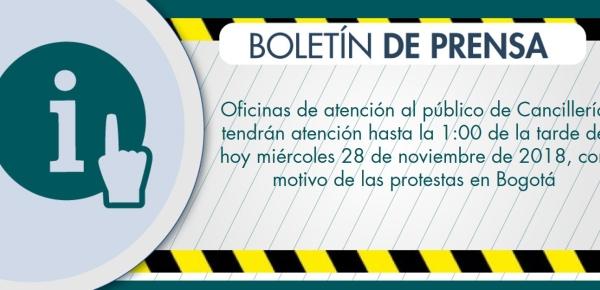 Oficinas de atención al público de Cancillería tendrán atención hasta la 1:00 de la tarde de hoy miércoles 28 de noviembre de 2018, con motivo de las protestas en Bogotá