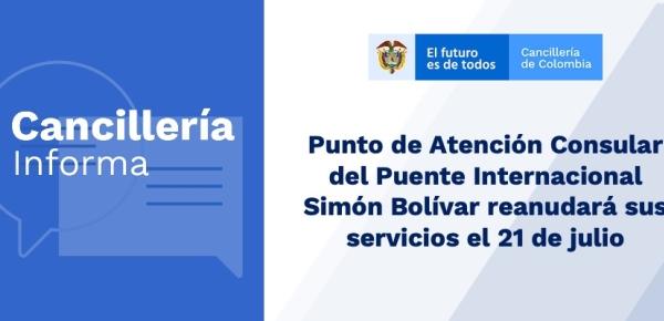 Punto de Atención Consular del Puente Internacional Simón Bolívar reanudará sus servicios el 21 de julio