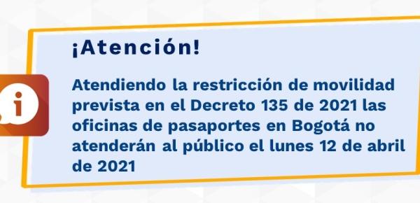 Atendiendo la restricción de movilidad prevista en el Decreto 135 de 2021 las oficinas de pasaportes en Bogotá no atenderán al público el lunes 12 de abril