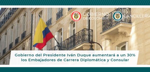 El Gobierno del Presidente Duque aumentará a un 30% los Embajadores de Carrera Diplomática y Consular