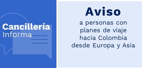 Aviso para personas con planes de viaje hacia Colombia desde Europa y Asia