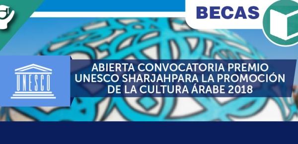 Abierta convocatoria Premio Unesco Sharjah para la promoción de la cultura árabe 2018