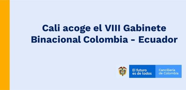 Cali acoge el VIII Gabinete Binacional Colombia - Ecuador en diciembre