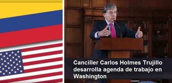 Canciller Carlos Holmes Trujillo desarrolla agenda en Washington