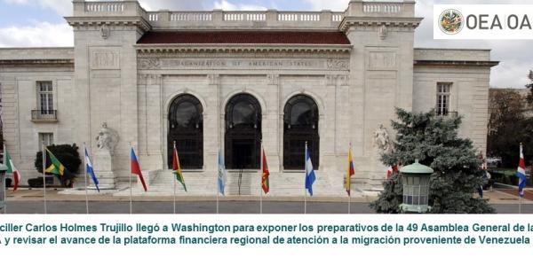 Canciller Carlos Holmes Trujillo llegó a Washington para exponer los preparativos de la 49 Asamblea General de la OEA y revisar el avance de la plataforma financiera regional de atención a la migración