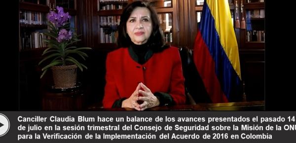 Canciller Claudia Blum hace un balance de los avances presentados el pasado 14 de julio en la sesión trimestral del Consejo de Seguridad sobre la Misión de la ONU, para la Verificación de la Implementación del Acuerdo