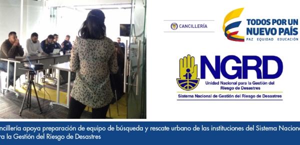 Cancillería apoya preparación de equipo de búsqueda y rescate urbano de las instituciones del Sistema Nacional para la Gestión del Riesgo de Desastres