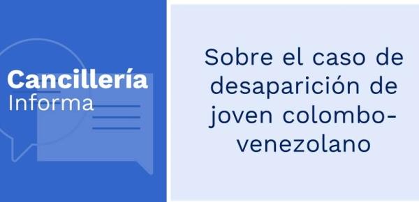 Sobre el caso de desaparición de joven colombo-venezolano