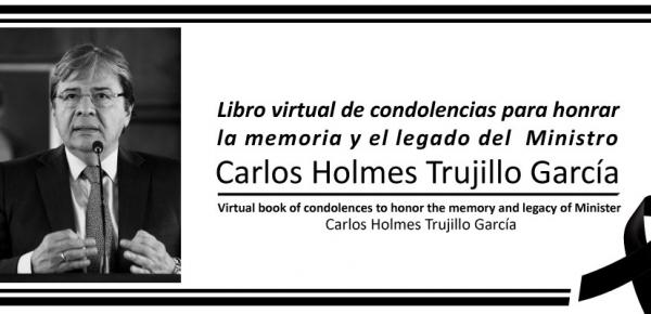 Libro virtual de condolencias para honrar la memoria y el legado del Ministro Carlos Holmes Trujillo García