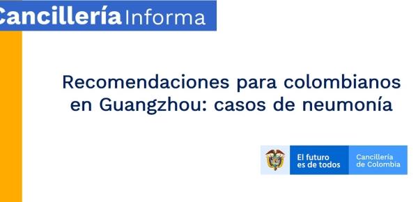 Recomendaciones para colombianos en Guangzhou: casos de neumonía