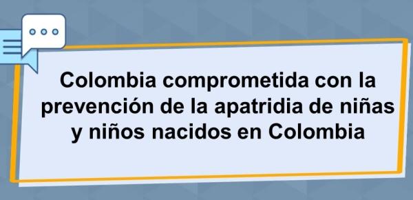 Colombia comprometida con la prevención de la apatridia de niños nacidos en Colombia