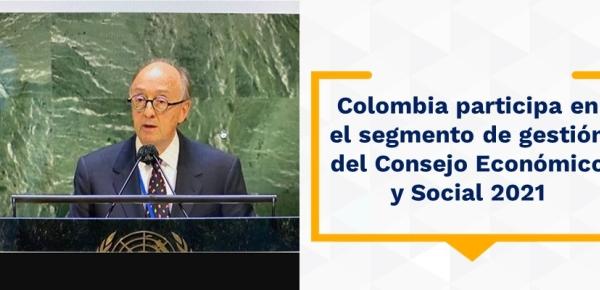 Colombia participa en el segmento de gestión del Consejo Económico y Social