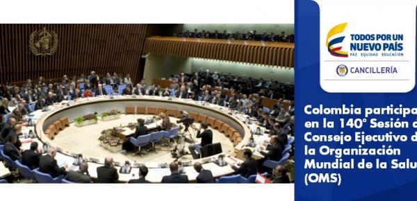 Colombia participa en la 140° Sesión del Consejo Ejecutivo de la Organización Mundial de la Salud