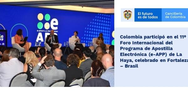 Colombia participó en el 11° Foro Internacional del Programa de Apostilla Electrónica (e-APP) de La Haya, celebrado en Fortaleza – Brasil