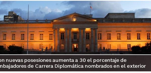 Con nuevas posesiones aumenta a 30 el porcentaje de Embajadores de Carrera Diplomática nombrados