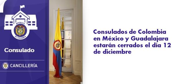 Consulados de Colombia en México y Guadalajara estarán cerrados el día 12 de diciembre