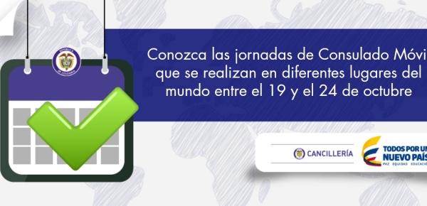 Conozca las jornadas de Consulado Móvil que se realizan en diferentes lugares del mundo entre el 19 y el 24 de octubre