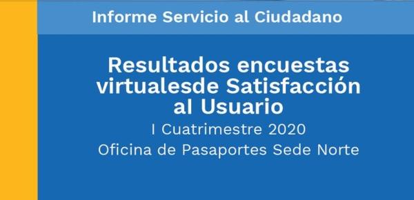 Resultados encuestas virtuales de satisfacción aI usuario del I cuatrimestre de 2020 - Oficina de Pasaportes Sede Norte