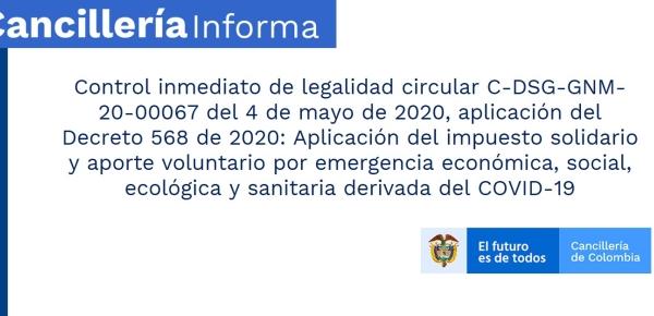 Control inmediato de legalidad circular C-DSG-GNM-20-00067 del 4 de mayo de 2020, aplicación del Decreto 568 de 2020: Aplicación del impuesto solidario y aporte voluntario por emergencia económica, social, ecológica y sanitaria derivada del COVID-19