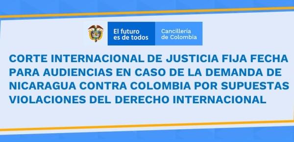 Corte Internacional de Justicia fija fecha para audiencias en caso de la demanda de Nicaragua contra Colombia por supuestas violaciones del derecho internacional