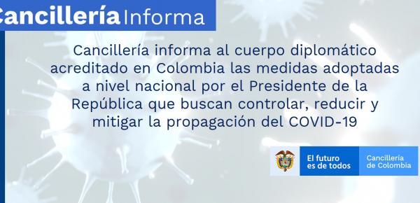 Cancillería informa al cuerpo diplomático acreditado en Colombia las medidas adoptadas a nivel nacional por el Presidente de la República que buscan controlar, reducir y mitigar la propagación del COVID-19