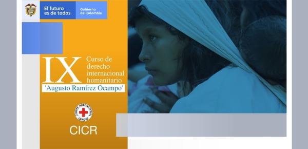"""Culminó con éxito la IX versión del Curso en Derecho Internacional Humanitario """"Augusto Ramírez Ocampo"""""""