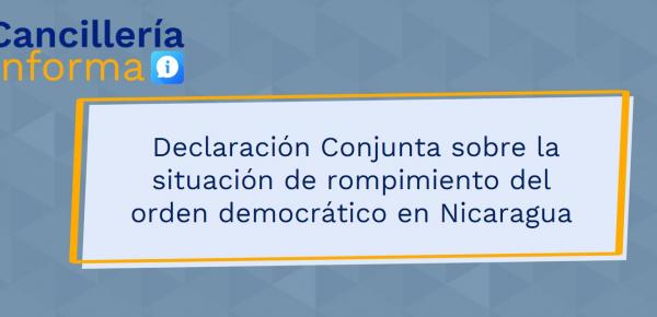 Declaración Conjunta sobre la situación de rompimiento del orden democrático en Nicaragua