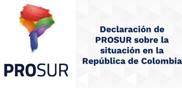 Declaración de PROSUR sobre la situación en la República de Colombia el 7 de mayo de 2021