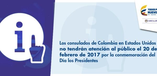 Los consulados de Colombia en Estados Unidos no tendrán atención al público el 20 de febrero de 2017 por la celebración del Día los Presidentes
