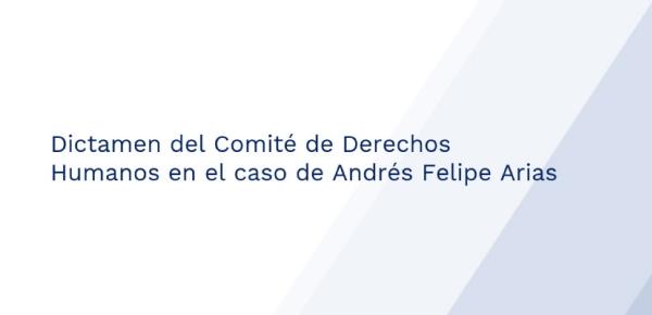 Dictamen del Comité de Derechos Humanos en el caso de Andrés Felipe Arias