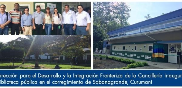 Dirección para el Desarrollo y la Integración Fronteriza de la Cancillería inauguró biblioteca pública en el corregimiento de Sabanagrande