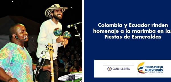 Colombia y Ecuador rinden homenaje a la marimba en las Fiestas de Esmeraldas