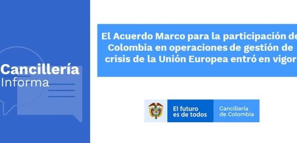 El Acuerdo Marco para la participación de Colombia en operaciones de gestión de crisis de la Unión Europea entró en vigencia