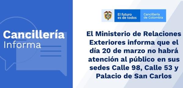 Ministerio de Relaciones informa que el día 20 de marzo no habrá atención al público en sus sedes Calle 98, Calle 53 y Palacio de San Carlos