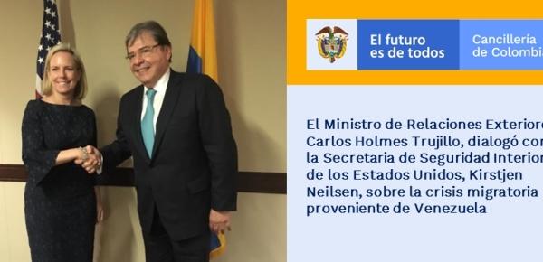 El Ministro de Relaciones Exteriores, Carlos Holmes Trujillo, dialogó con la Secretaria de Seguridad Interior de los Estados Unidos, Kirstjen Neilsen