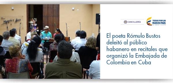 El poeta Rómulo Bustos deleitó al público habanero en recitales que organizó la Embajada de Colombia